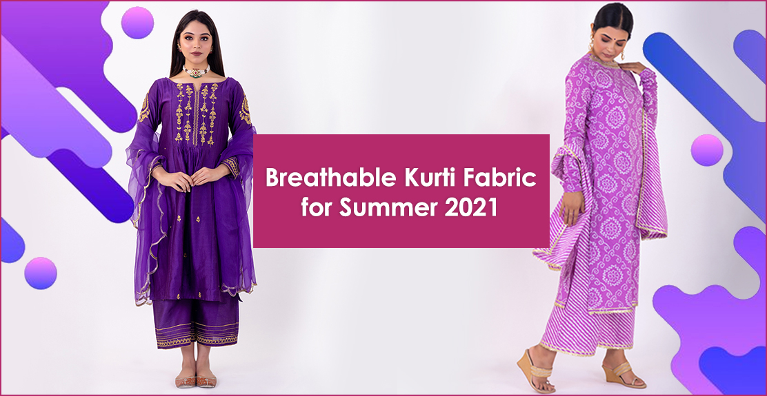 Breathable Kurti Fabric for Summer 2021