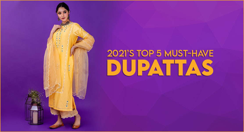 2021's Top 5 Must-have Dupattas