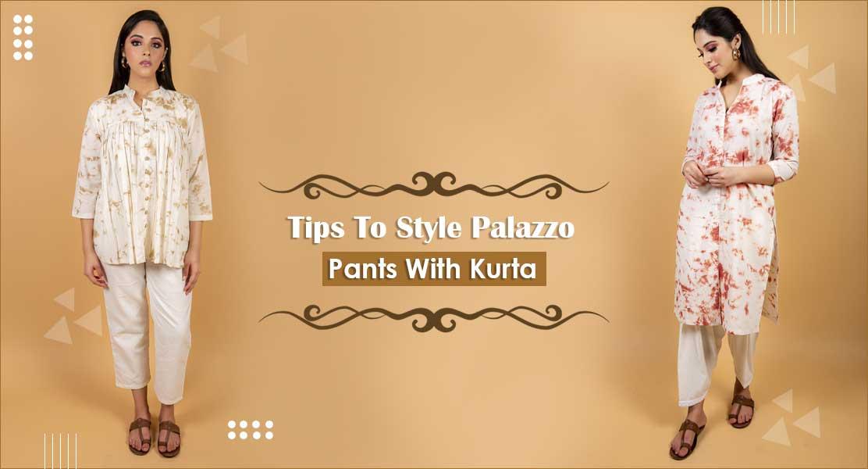 Tips To Style Palazzo Pants With Kurta