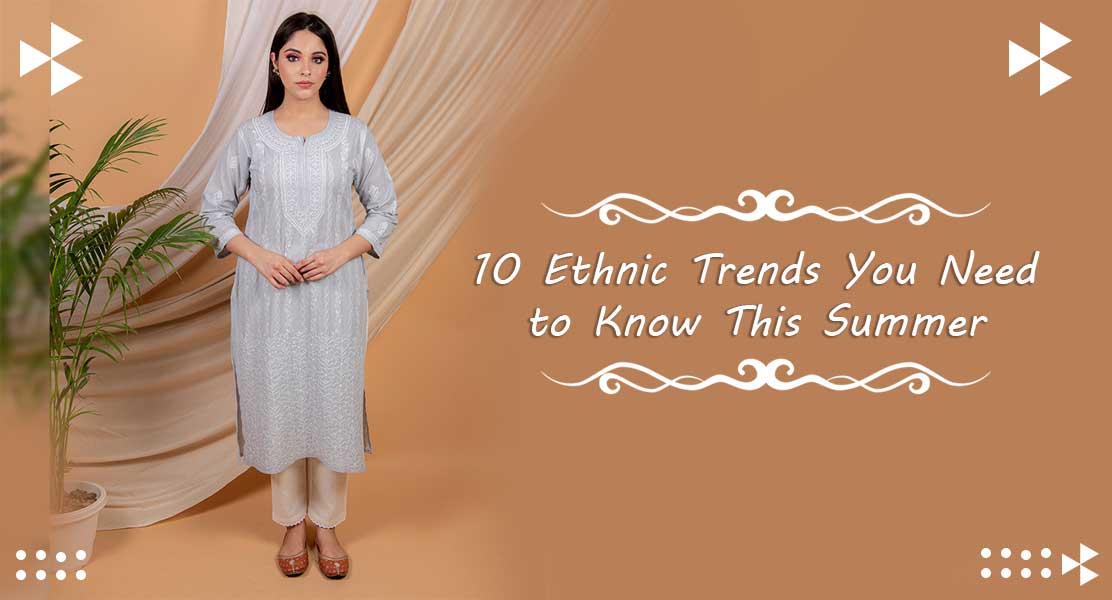 10 Ethnic Trends You Need to Know This Summer