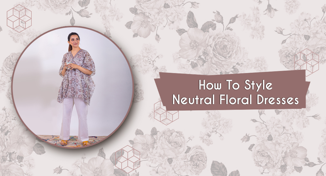 How To Style Neutral Floral Dresses