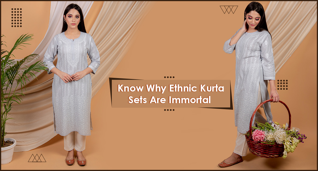 Know Why Ethnic Kurta Sets Are Immortal
