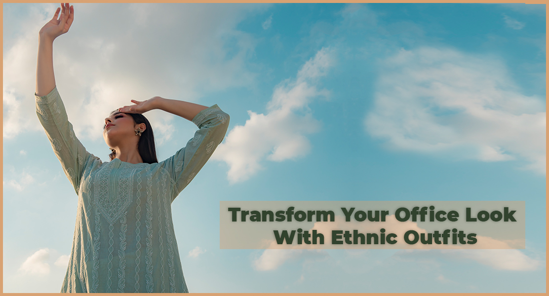 Transform Your Office Look With Ethnic Outfits