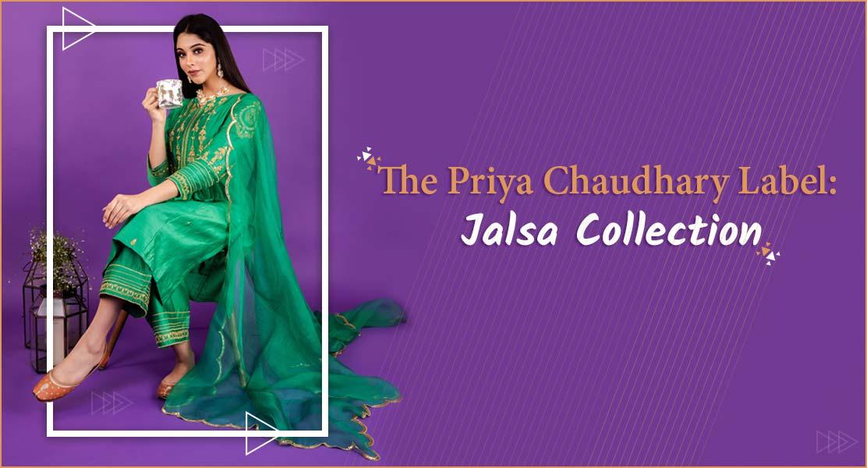The Priya Chaudhary Label: Jalsa Collection